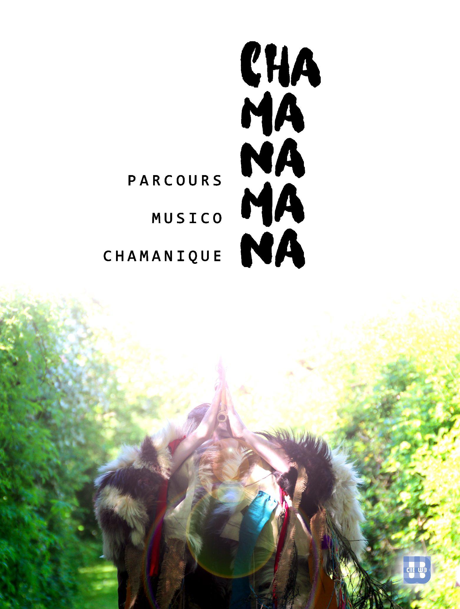 SPECTACLE ANNULÉ – DIM 15/09 à 10h30 et 15h Parcours musico chamanique «Chamanamana» Cie W3