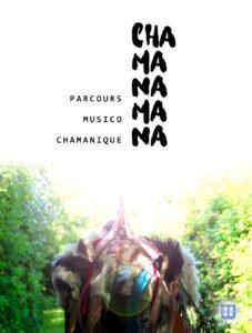 Chamanamana, parcours musico chamanique @ Terrain des Basses Arches | Blaison-Saint-Sulpice | Pays de la Loire | France